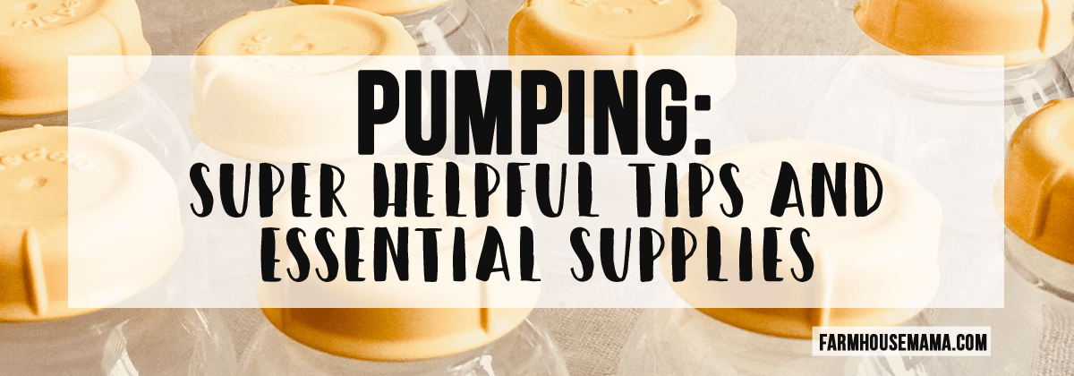 Pumping: Super Helpful Tips and Essential Supplies