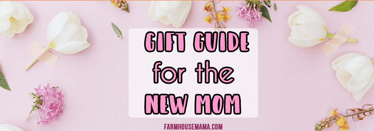 Gift Guide for the New Mom