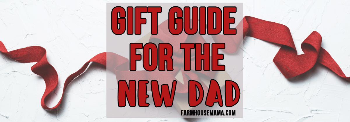 Gift Guide for the New Dad