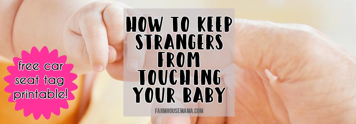 strangers touching baby