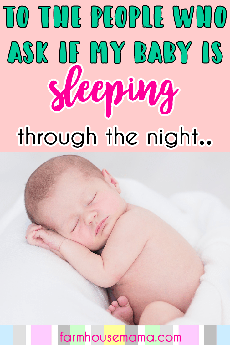 My Baby Isn't Sleeping Through the Night | To the People Who Ask if my Baby is Sleeping Through the Night | Baby Sleep | Newborn Sleep