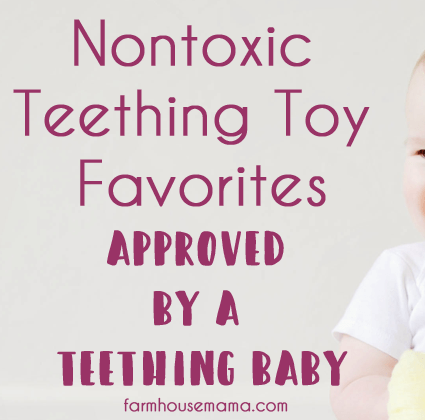 Nontoxic Teething Toys Approved by a Teething Baby