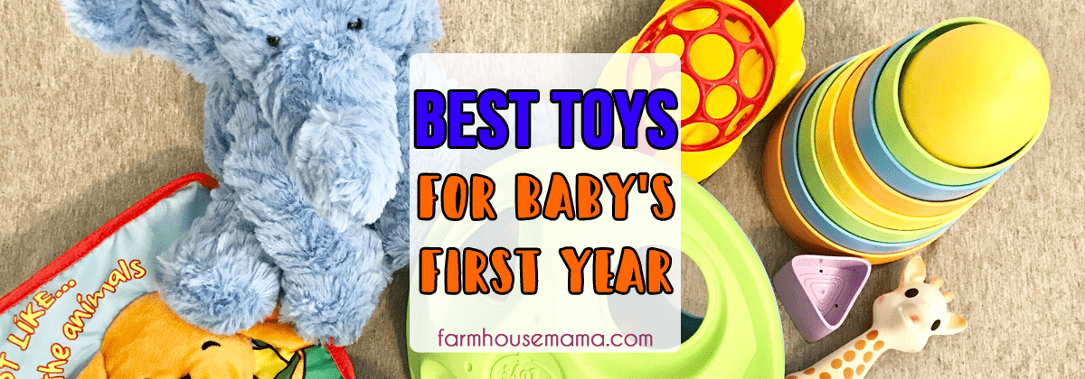 f037fad4196 Best Toys for Baby s First Year · Farmhouse Mama