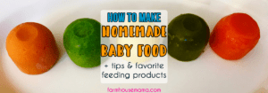 How to Make Homemade Baby Food, baby food tips, how to store baby food, how to freeze baby food, self-feeding, toddler mealtime tips, baby food products