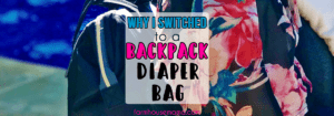 why I switched to a backpack diaper bag