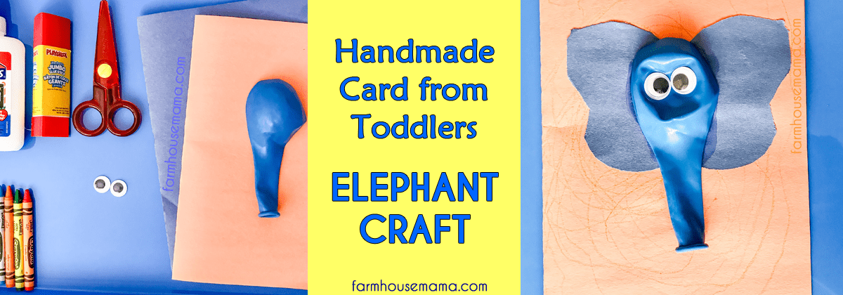 handmade card from toddlers, balloon elephant, balloon elephant card, toddler birthday card, handmade toddler card, birthday card from toddler, elephant craft, elephant toddler craft